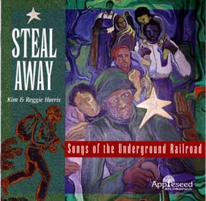 Steal Away:  Songs of the Underground Railroad - Kim Harris